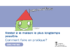 Rester à la maison le plus longtemps possible : comment faire en pratique ? - application/pdf